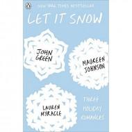 Let It Snow : Three Holiday Romances
