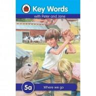 Key Words 5A : Where We Go