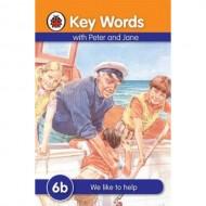 Key Words 6B : We Like To Help