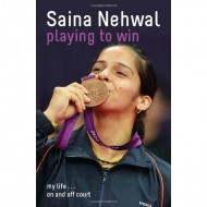 Playing to Win : Saina Nehwal