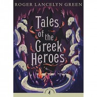 Puffin Classics : Tales of the Greek Heroes