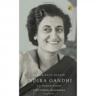 Indira Gandhi : A Pictorial Biography