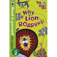 Tinga Tinga Tales Why Lion Roars - Read It Yourself Level 2