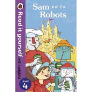 Sam and the Robots : Read It Yourself Level 4