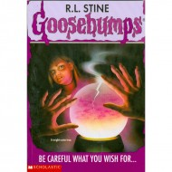 Be Careful What You Wish For (Goosebumps-12)