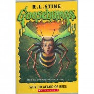 Why I M Afraid Of Bees (Goosebumps-17)