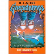 How I Learned To Fly (Goosebumps-52)