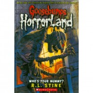 Whos Your Mummy? (Goosebumps-Horrorland 06)