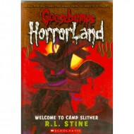 Welcome To Camp Slither (Goosebumps-Horrorland 09)