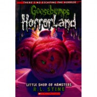 Little Shop Of Hamsters (Goosebumps-Horrorland 14)
