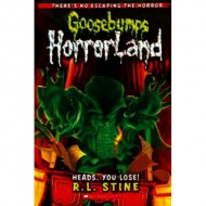 Heads You Lose (Goosebumps-Horrorland 15)
