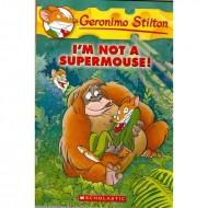 I M Not A Supermouse (Geronimo Stilton-43)