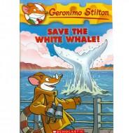 Save The White Whale (Geronimo Stilton-45)