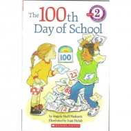 The 100Th Day Of School - Scholastic Reader 2